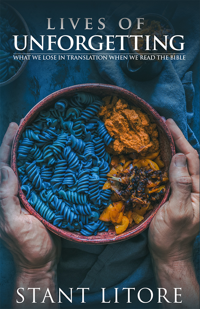 Book Cover - Lives of Unforgetting: What We Lose in Translation When We Read the Bible by Stant Litore